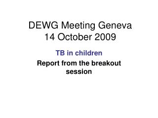 DEWG Meeting Geneva  14 October 2009
