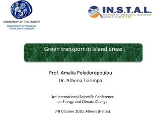 Prof. Amalia Polydoropoulou Dr. Athena Tsirimpa
