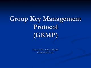 Group Key Management Protocol (GKMP)