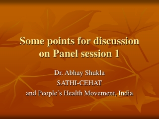 Some points for discussion on Panel session 1