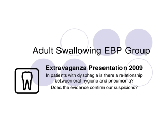 Adult Swallowing EBP Group