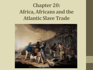Chapter 20:  Africa, Africans and the Atlantic Slave Trade