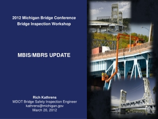 Rich Kathrens MDOT Bridge Safety Inspection Engineer kathrens@michigan March 20, 2012