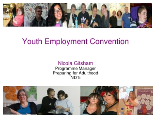 Youth Employment Convention  Nicola Gitsham  Programme Manager Preparing for Adulthood NDTi