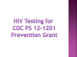 HIV Testing for CDC PS 12-1201 Prevention Grant