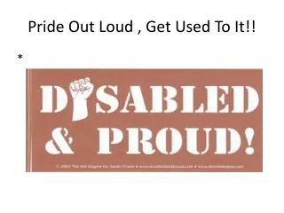 Pride Out Loud , Get Used To It!!