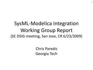 SysML-Modelica Integration Working Group Report (SE DSIG meeting, San Jose, CR 6/23/2009)
