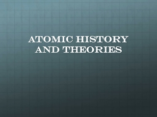 Atomic History and Theories