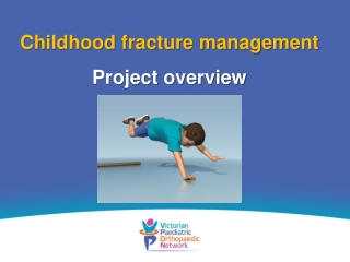 Childhood fracture management Project overview