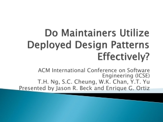 Do Maintainers Utilize Deployed Design Patterns Effectively?