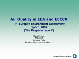 Air Quality in EEA and EECCA 4 th Europe's Environment assessment report, 2007