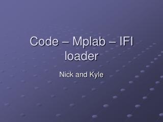 Code – Mplab – IFI loader