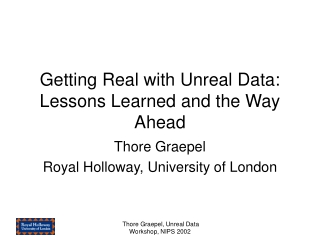 Getting Real with Unreal Data: Lessons Learned and the Way Ahead