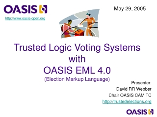 Trusted Logic Voting Systems with OASIS EML 4.0 (Election Markup Language)