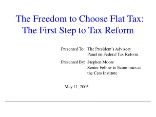 The Freedom to Choose Flat Tax: The First Step to Tax Reform