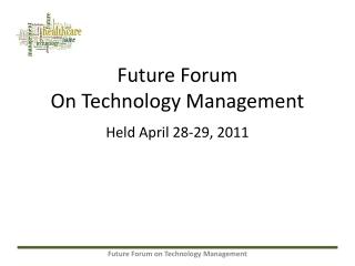 Future Forum  On Technology Management