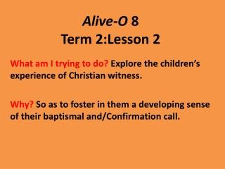 Alive-O  8 Term 2:Lesson 2
