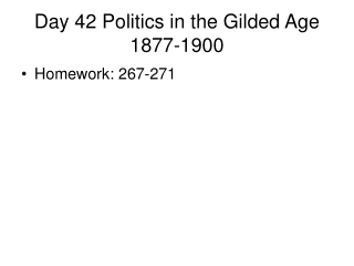 Day 42 Politics in the Gilded Age 1877-1900