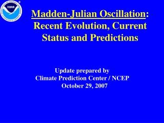Madden-Julian Oscillation : Recent Evolution, Current Status and Predictions