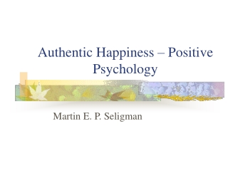 Authentic Happiness – Positive Psychology
