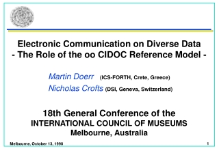 Electronic Communication on Diverse Data - The Role of the oo CIDOC Reference Model -