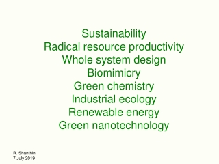 Sustainability Radical resource productivity Whole system design Biomimicry Green chemistry