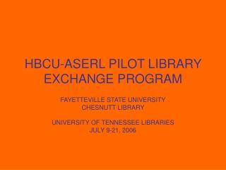 HBCU-ASERL PILOT LIBRARY EXCHANGE PROGRAM