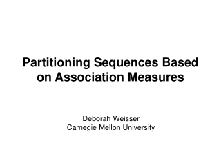 Partitioning Sequences Based on Association Measures