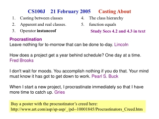 CS100J    21 February 2005       Casting About