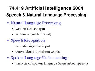74.419 Artificial Intelligence 2004  Speech & Natural Language Processing