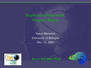 Replication Framework: Progress Report
