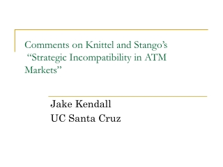 """Comments on Knittel and Stango's  """"Strategic Incompatibility in ATM Markets"""""""