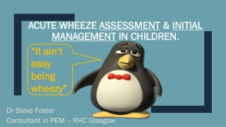 Acute wheeze  assessment  &  initial management  in children.