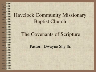 Havelock Community Missionary Baptist Church  The Covenants of Scripture