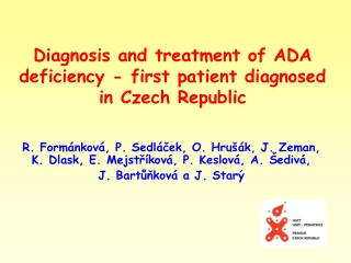 Diagnosis and treatment of ADA deficiency - first patient diagnosed  in Czech Republic