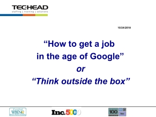 """How to get a job  in the age of Google""  or  ""Think outside the box"""