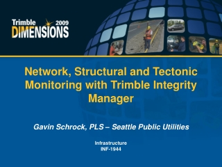 Network, Structural and Tectonic Monitoring with Trimble Integrity Manager