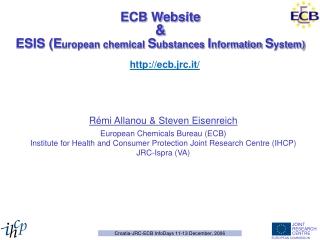 ECB Website & ESIS (E uropean chemical  S ubstances  I nf orma tion  S ystem)