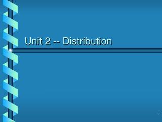 Unit 2 -- Distribution