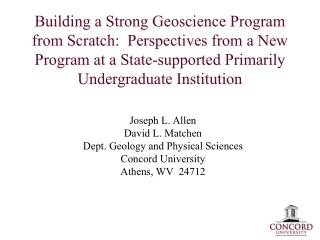 Joseph L. Allen David L. Matchen Dept. Geology and Physical Sciences Concord University