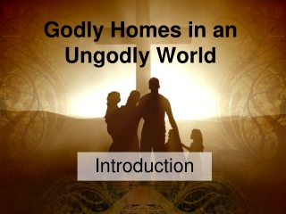 Godly Homes in an Ungodly World