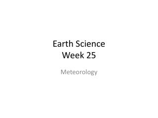 Earth Science Week 25