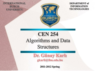 CEN  254 Algorithms and Data Structures