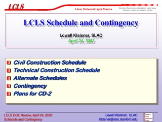 LCLS Schedule and Contingency Lowell Klaisner, SLAC April 24, 2002