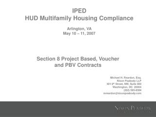 IPED  HUD Multifamily Housing Compliance Arlington, VA May 10 – 11, 2007