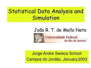 Statistical Data Analysis and Simulation