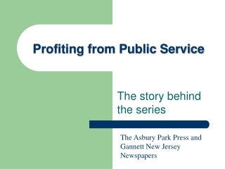 Profiting from Public Service