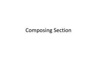 Composing Section