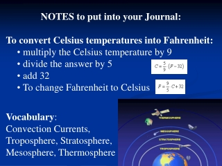 NOTES to put into your Journal: To convert Celsius temperatures into Fahrenheit: