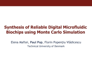 Synthesis of Reliable Digital Microfluidic Biochips using Monte Carlo Simulation